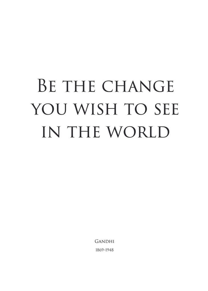 Be the change - white