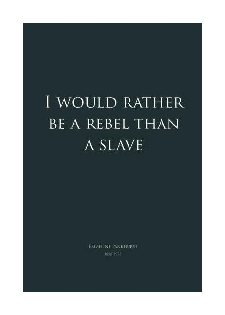 I would rather be a rebel - black